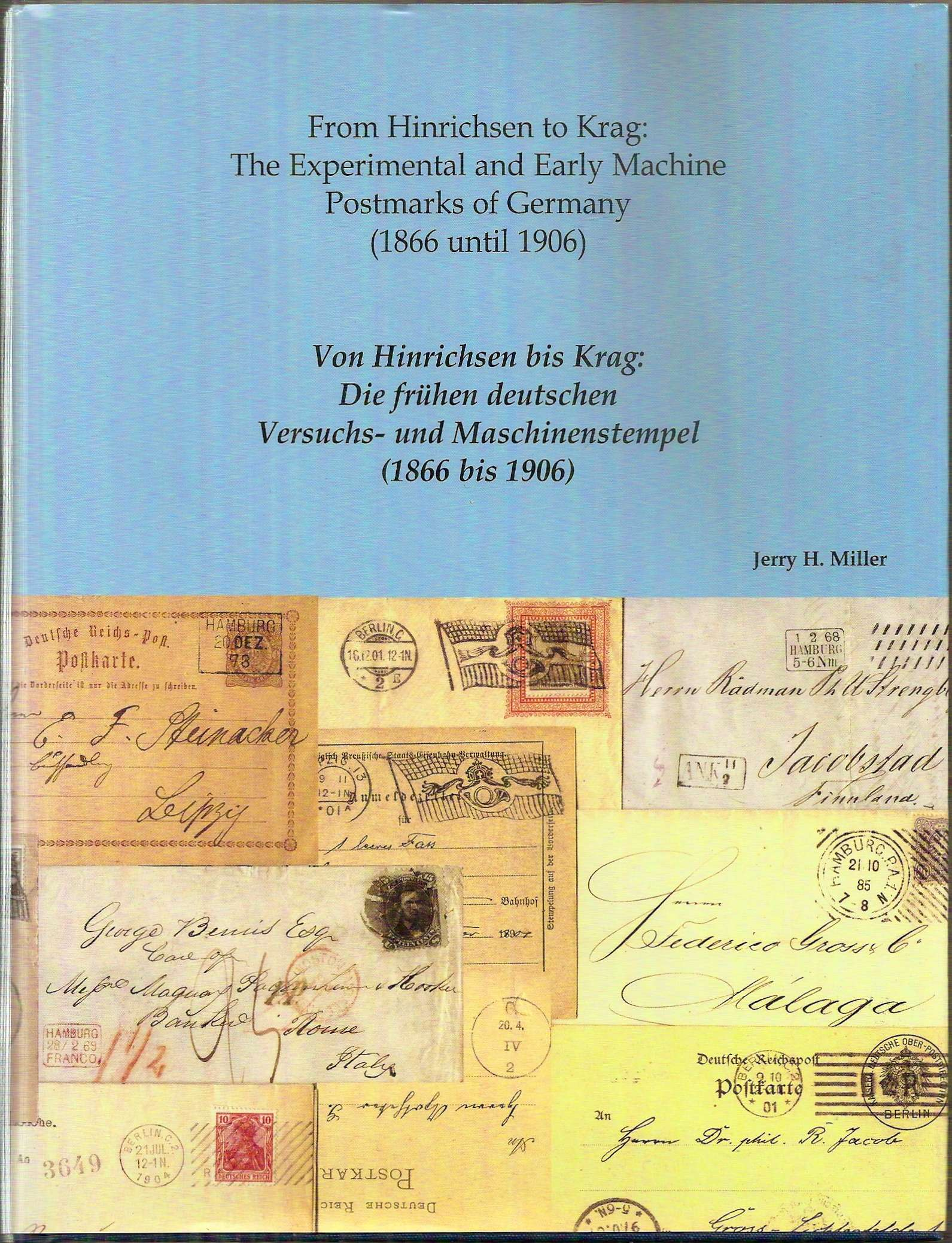 THE EXPERIMENTAL AND EARLY MACHINE POSTMARKS OF GERMANY, Jerry H Miller, 2008 (hardback)