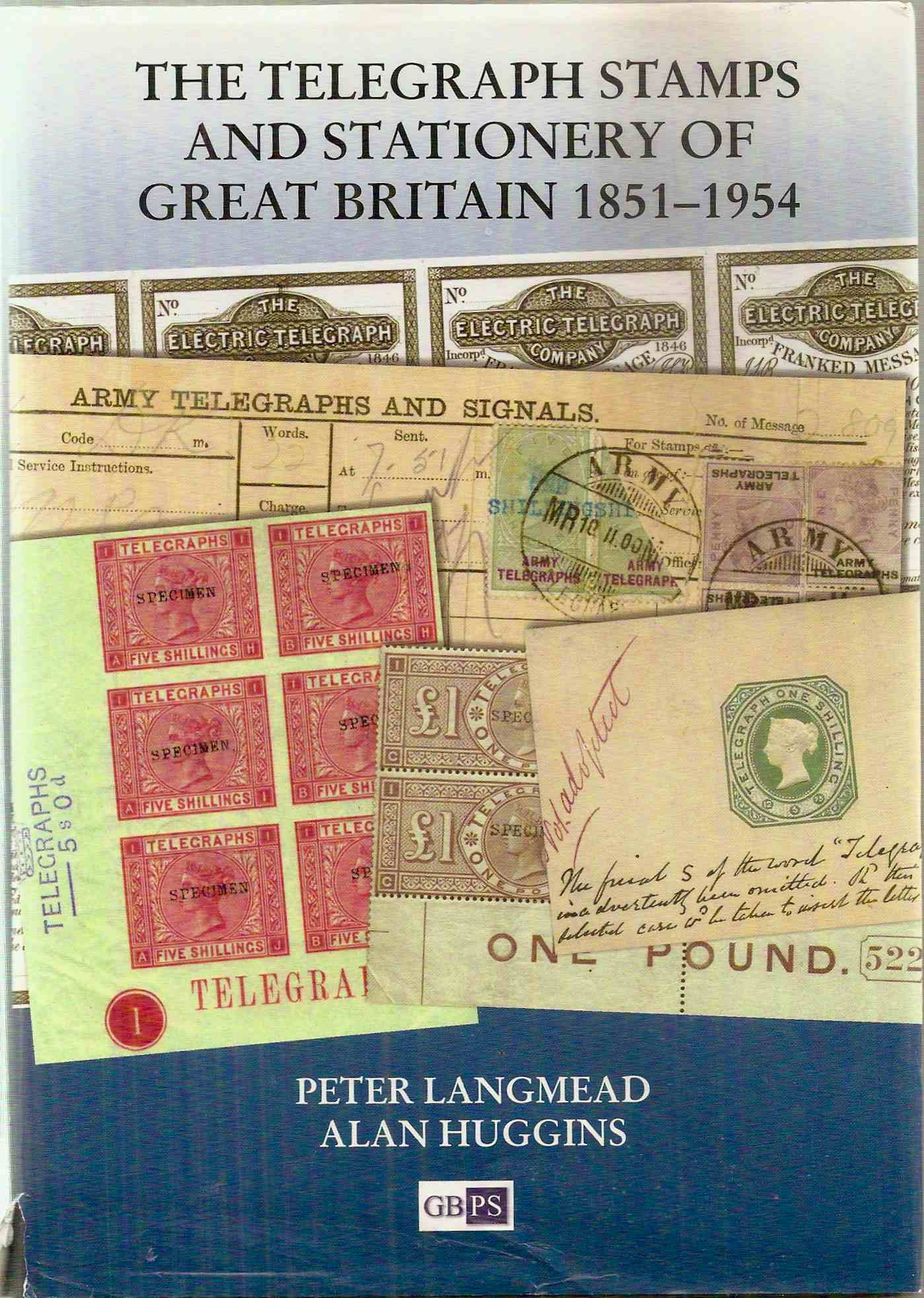 TELEGRAPH STAMPS & STATIONERY OF GREAT BRITAIN 1851-1954, Langmead & Huggins, 2003 (hardback)